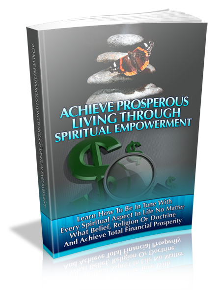 ACHIEVE PROPEROUS LIVING THROUGH SPIRITUAL EMPOWERMENT ebook