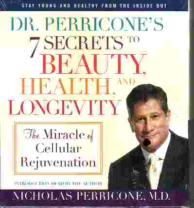 7 SECRETS TO BEAUTY HEALTH AND LONGEVITY by Nicholas Perricone