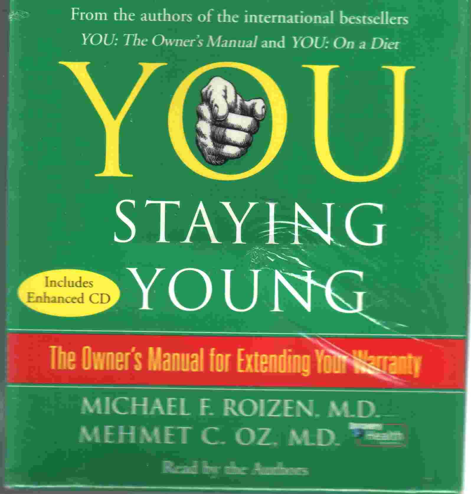 YOU - STAYING YOUNG by Michael F Roizen MD, Mehmet C. Oz MD
