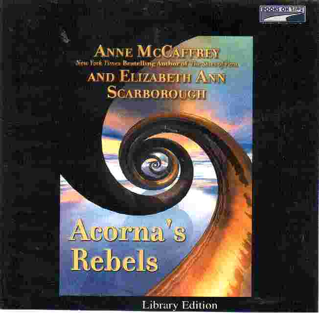 ACORNA'S REBELS by Anne McCaffrey & Elizabeth Ann Scarborough