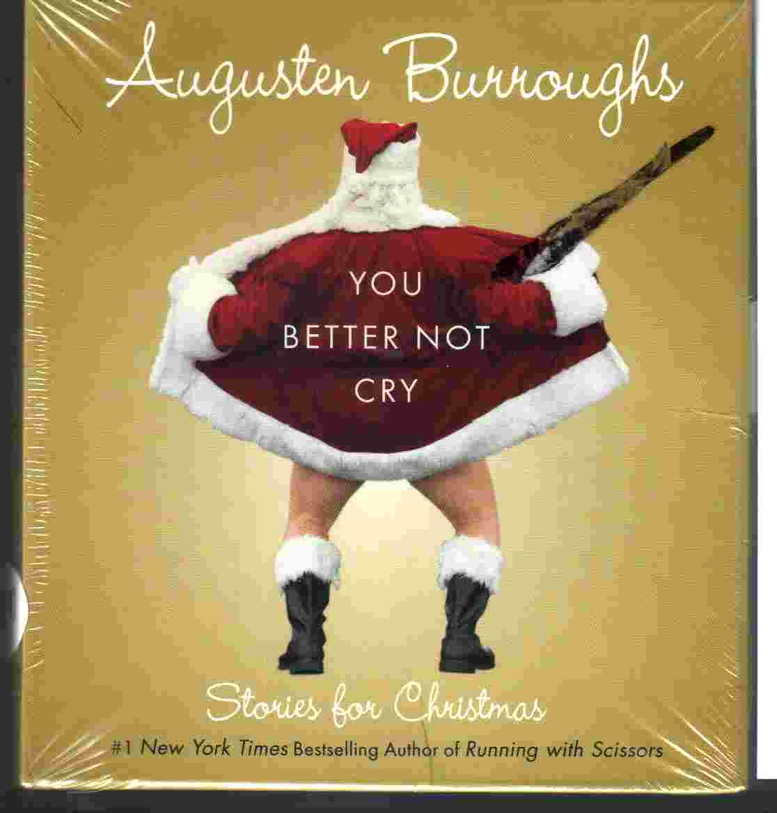 YOU BETTER NOT CRY by Augusten Burroughs