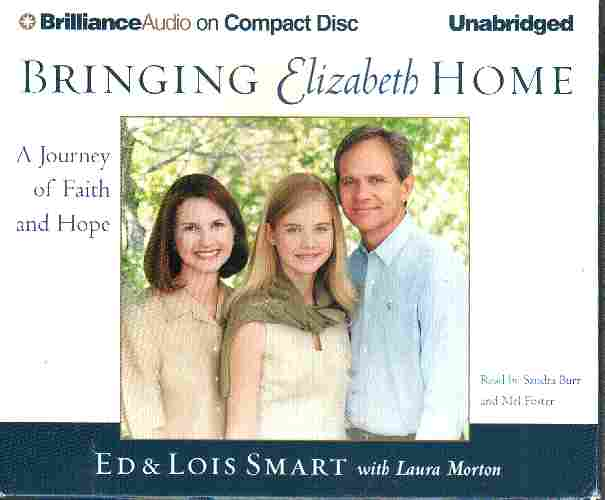 BRINGING ELIZABETH HOME by Ed and Lois Smart