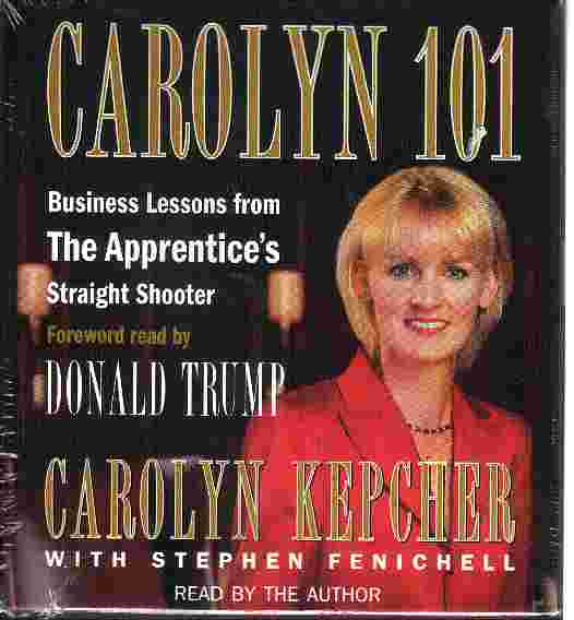 CAROLYN 101 by Carolyn Kepcher and Stephen Fenichell