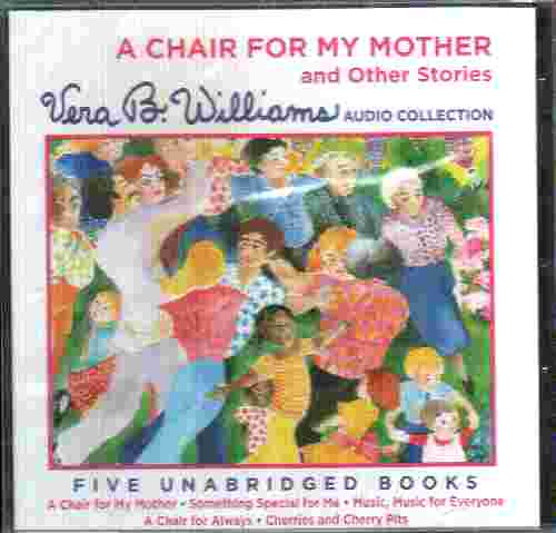 A CHAIR FOR MY MOTHER and other stories by Vera B Williams