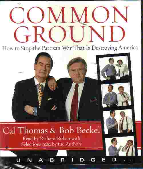 COMMON GROUND by Cal Thomas and Bob Beckel