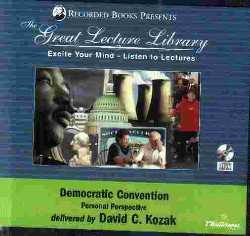 The Great Lecture Library Democratic Convention by David C Kozak