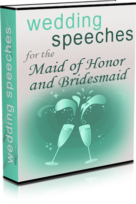 WEDDING SPEACHES FOR THE MAID OF HONOR AND BRIDESMAID eBook