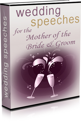 WEDDING SPEACHES FOR THE MOTHER OF THE BRIDE AND GROOM eBook