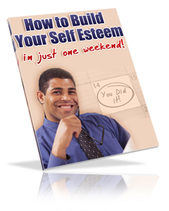 HOW TO BUILD YOUR SELF ESTEEM IN JUST ONE WEEK