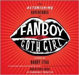 THE ASTONISHING ADVENTURES OF FANBOY AND GOTH GIRL - Barrry Lyga