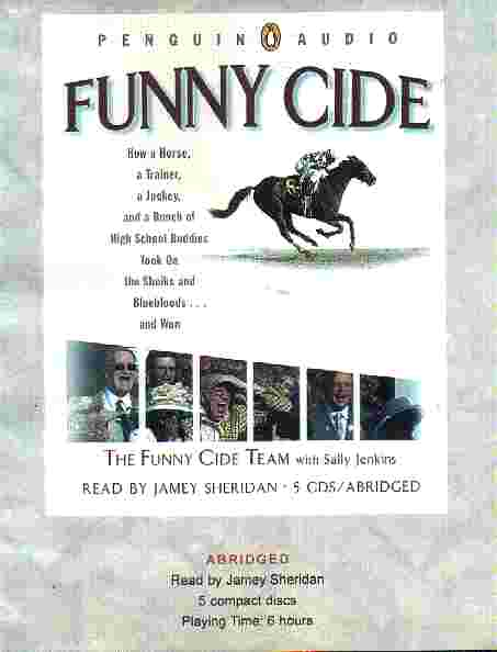FUNNY CIDE by The Funny Cide Team with Sally Jenkins