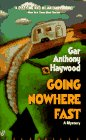 GOING NOWHERE FAST by Gar Anthony Haywood