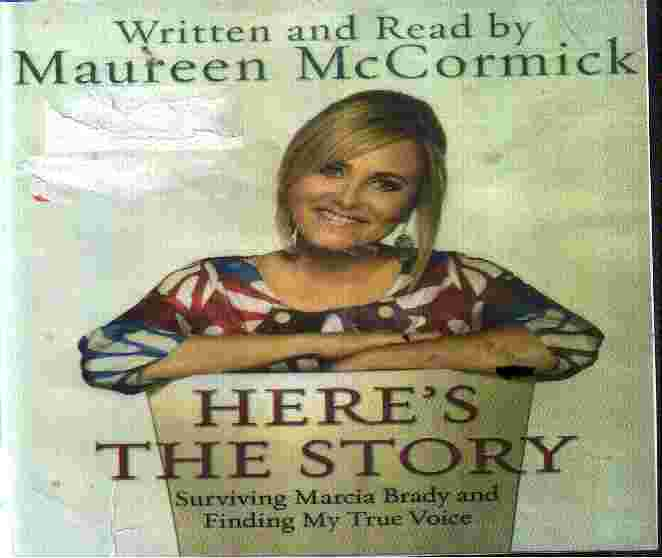 HERE'S THE STORY by Maureen McCormick