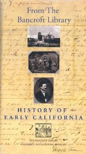 HISTORY OF EARLY CALIFORNIA Bancroft Library