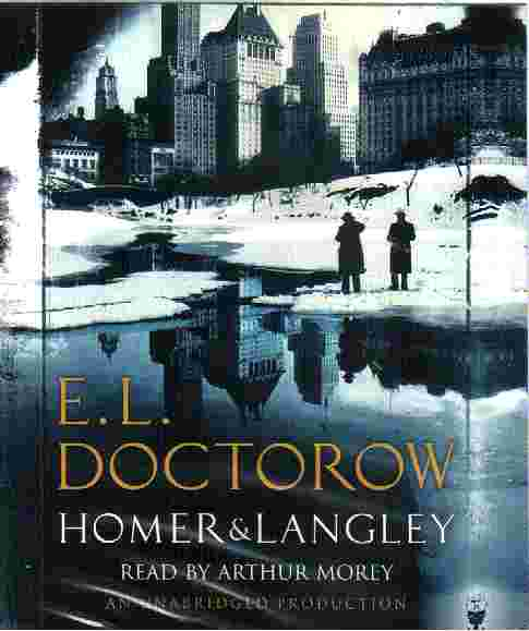 HOMER AND LANGLEY by E L Doctorow
