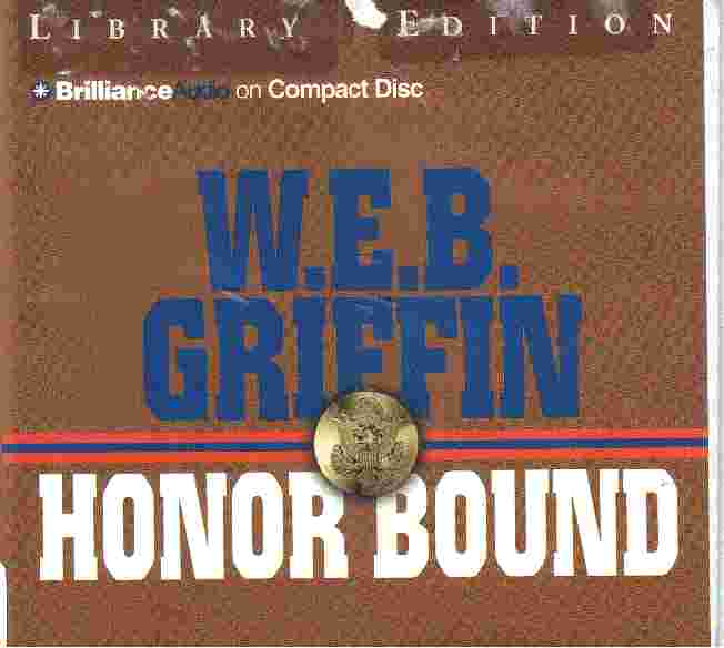 HONOR BOUND by W E B Griffin