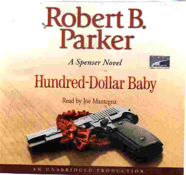HUNDRED DOLLAR BABY by Robert B Parker