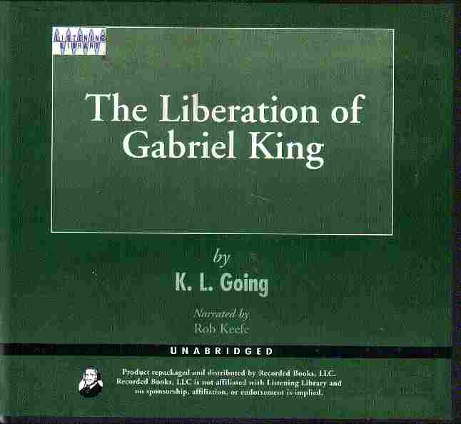 THE LBERATION OF GABRIEL KING by K L Going