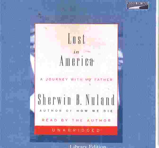 LOST IN AMERICA by Sherwin Nuland