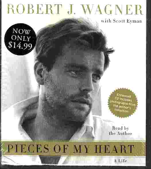 PIECES OF MY HEART by Robert J Wagner with Scott Eyman