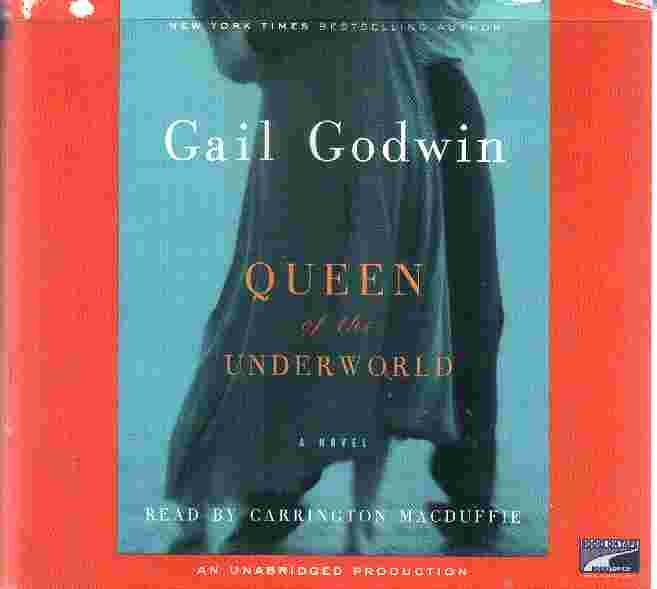 QUEEN OF THE UNDERWORLD by Gail Godwin