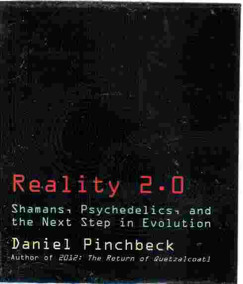 REALITY 2.0 by Daniel Pinchbeck