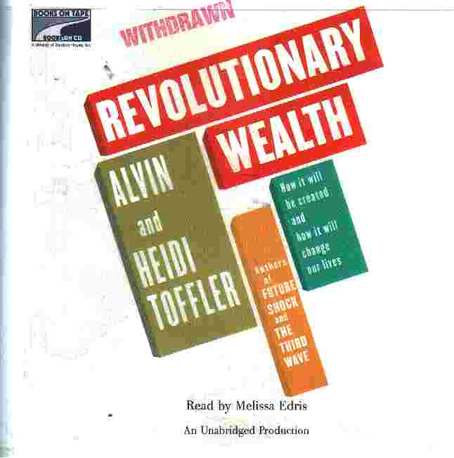 REVOLUTIONARY WEALTH by Alvin and Heidi Toffler