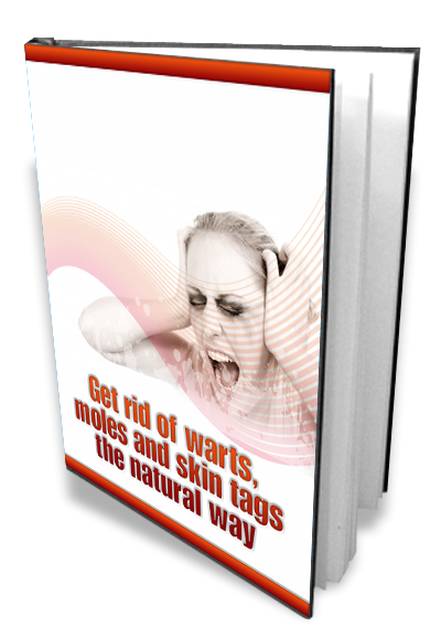 GET RID OF WARTS, MOLES AND SKIN TAGS THE NATURAL WAY eBook