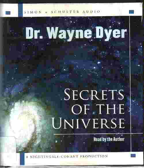 SECRETS OF THE UNIVERSE by Dr Wayne Dyer