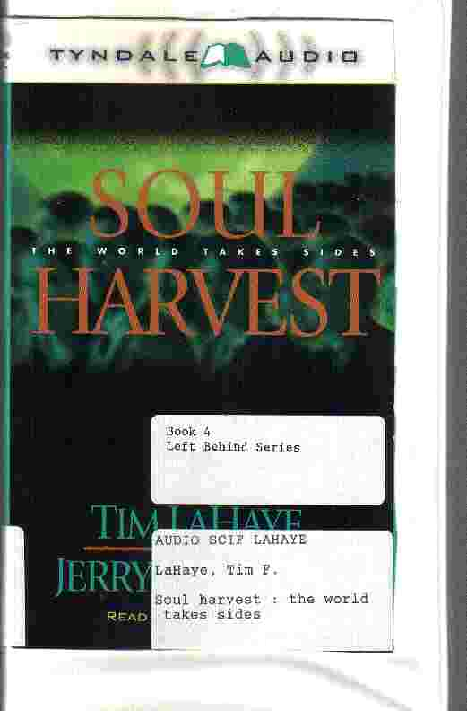 SOUL HARVEST (#4 left behind) by Tim LaHaye & Jerry B Jenkins