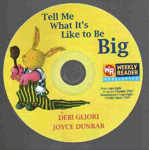 TELL ME WHAT ITS LIKE TO BE BIG by Debi Gliori and Joyse Dunbar