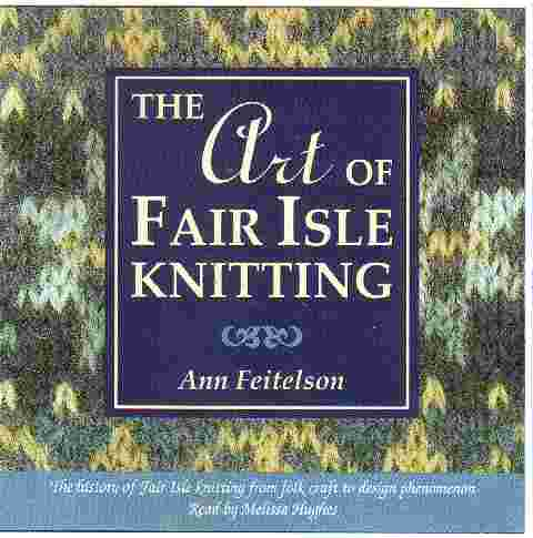 THE ART OF FAIR ISLAND ISLE KNITTING by Ann Feitelson