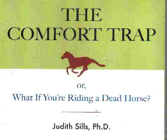 THE COMFORT TRAP by Judith Sills
