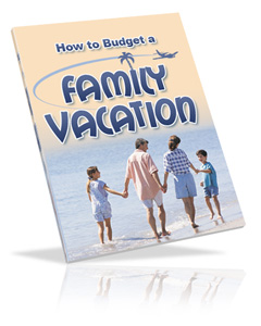 HOW TO BUDGET A FAMILY VACATION