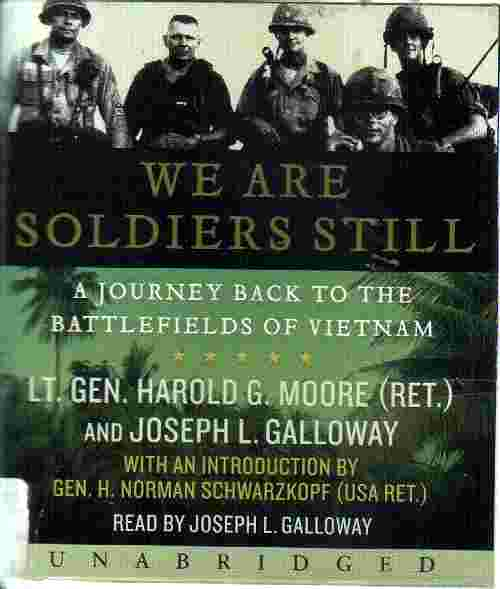 WE ARE SOLDIERS STILL by Harold G Moore and Joseph L Galloway