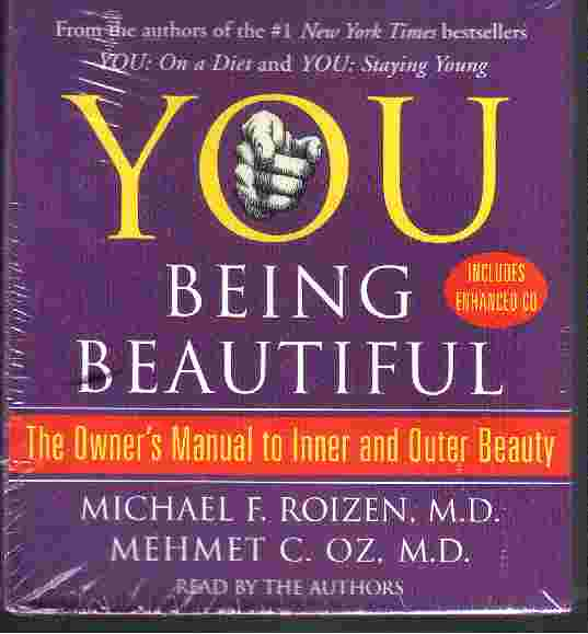 YOU - BEING BEAUTIFUL by Michael Roizen MD and Mehmet Oz MD
